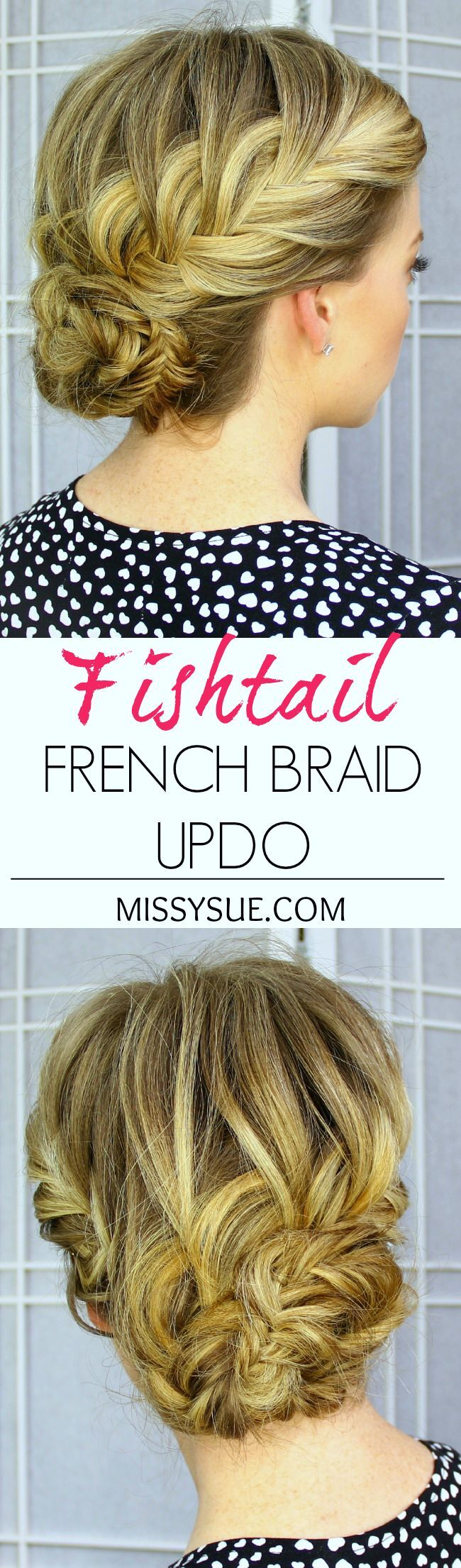 New Fishtail French Braid Updo Hairstyles - Low Updos for Prom& Dance Party